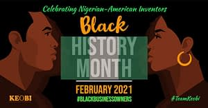 Black History Month | Nigerian Inventors in the United States